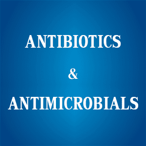 Antibiotics & Antimicrobials